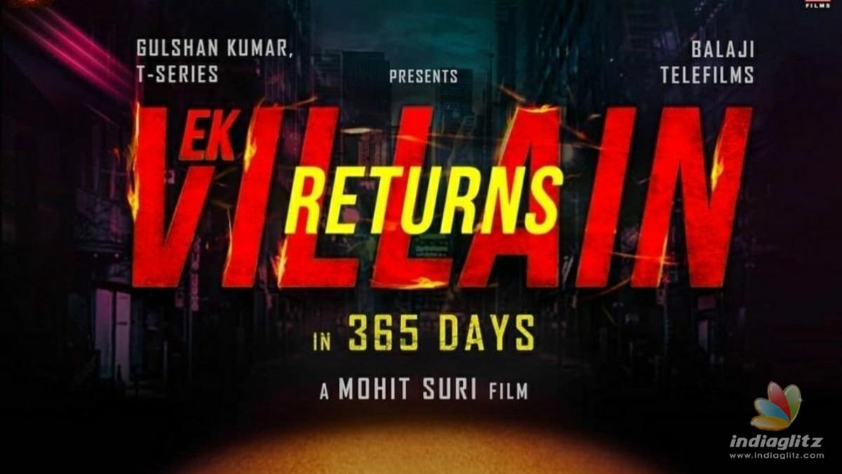 Ek Villain Returns release date is here