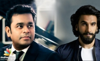 AR Rahman And Ranveer Singh Teams Up For The First Time!