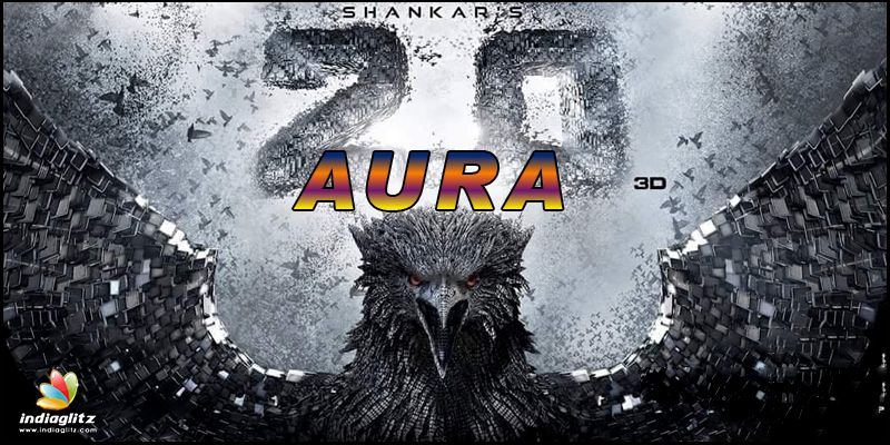 2 Point 0 Aura And Its Meaning Tamil Movie News Indiaglitzcom
