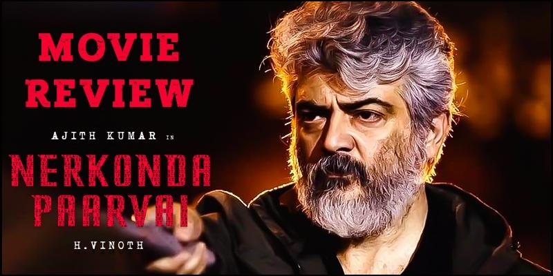 Nerkonda Paarvai' Movie Review - Tamil News - IndiaGlitz com