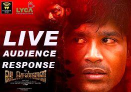 'VadaChennai' Live Audience Response