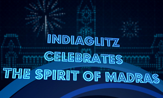IndiaGlitz Celebrates The Spirit of Madras - Then & Now!