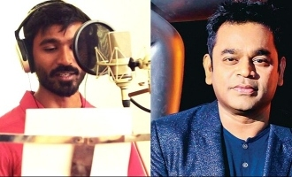 Breaking! Dhanush sings for A.R. Rahman for the first time