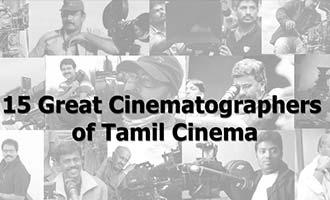 15 Great Cinematographers of Tamil Cinema