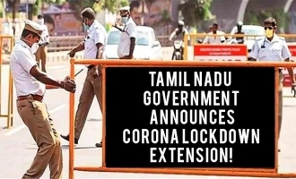 Tamil Nadu government announces corona lockdown extension!