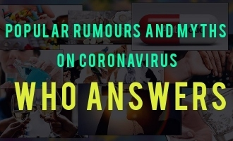 Popular rumours and myths on coronavirus; WHO answers