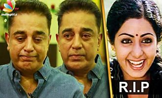 Kamal Hassan's teary-eyed tribute to Sridevi
