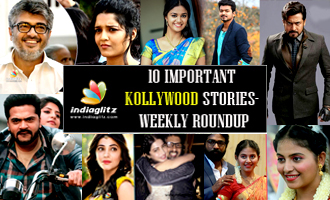 10 Important Kollywood stories- Weekly Roundup