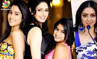 I'm here because of my daughters : Actress Sridevi