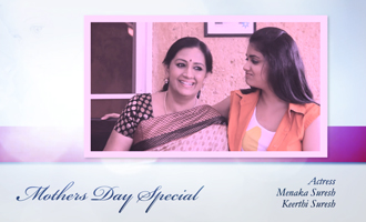 Mother's Day Special - Actress Menaka Suresh and Keerthi Suresh Interview