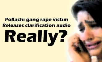 Pollachi gang rape victim releases clarification audio - Really?