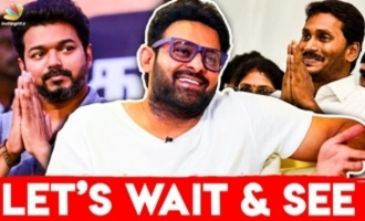 Lets Wait and See : Prabhas Interview About Thalapathy Vijay & Jagan Mohan Reddy