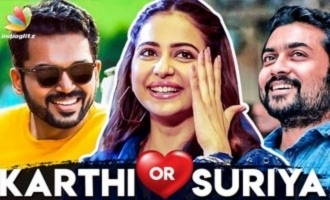 It's Always Karthi for Romance than Suriya : Why ? | Rakul Preet Singh Explains