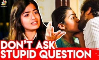 Don't Ask Annoying Questions! : Rashmika Mandanna