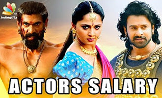 Baahubali Actors Salary