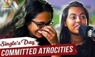 SINGLE'S DAY: Hilarious - MORATTU SINGLES Feelings | Committed Atrocities | Public Reaction
