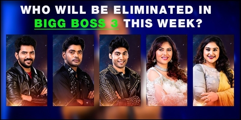Who will be eliminated in Bigg Boss 3 this week? - Tamil News - IndiaGlitz.com