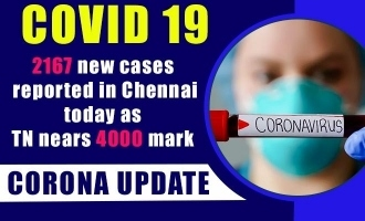 COVID 19 updates - 2167 new cases reported in Chennai today as TN nears 4000 mark