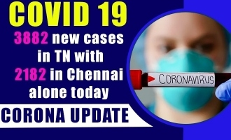 COVID 19 Update - 3882 new cases in TN with 2182 in Chennai alone today