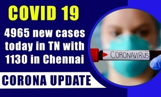 COVID 19 Update - 4965 new cases today in TN with 1130 in Chennai