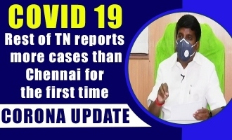 COVID 19 update -  Rest of TN reports more cases than Chennai for the first time