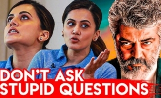 Dont Ask Stupid Question : Taapsee Pannu Interview