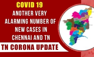 COVID 19 - Another very alarming number of new cases in Chennai and TN