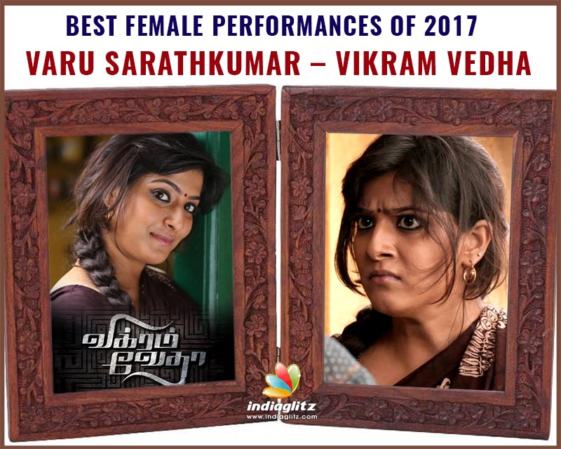 Varu Sarathkumar - Vikram Vedha, Nibunan and Sathya