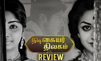Nadigaiyar Thilagam Review By Vidhya