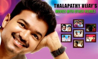 Thalapathy Vijay's movies with other Heroes