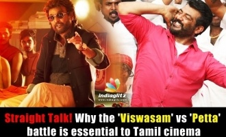 Straight Talk! Why the 'Viswasam' vs 'Petta' battle is essential to Tamil cinema