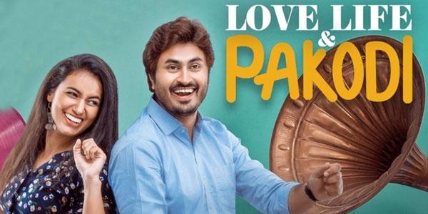 Love Life & Pakodi Review