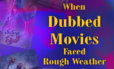 2016: When Dubbed Movies Faced Rough Weather