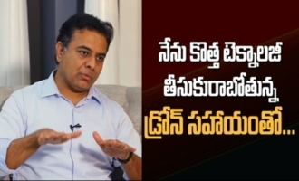 I am going to bring out a drone-enabled Technology : KTR
