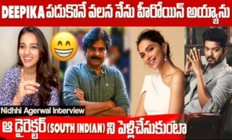 Nidhhi Agerwal about her role in Pawan Kalyan movie and also about Deepika Padukone and Thala Vijay