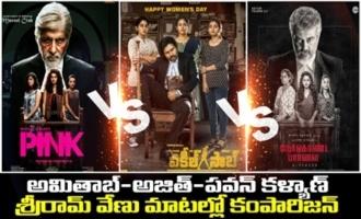 Pink Vs Nerkonda Paarvai Vs Vakeel Saab-Amitabh-Ajith-Pawan Kalyan ll Sriram Venu about  Comparison