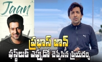 Priyadarshi reveals when Prabhas' Jaan look will be out