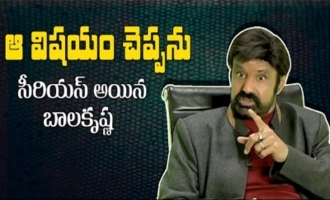 I Don't Want To Reveal That: Balakrishna