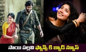 Bad News To Sai Pallavi Fans