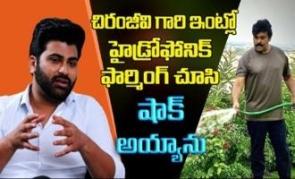 Surprised to Megastar Chiranjeevi garu doing hydroponic farming at home: Sharwanand
