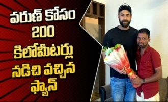 Varun Tej Meets His Fan Who Walked 200Kms To Meet Him
