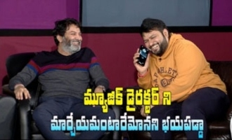 I Feared They Will Change The Music Director: Thaman