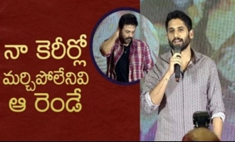Those two are unforgettable in my career: Naga Chaitanya