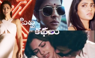 'Pitta Kathalu' Teaser: Actresses get bold in this awaited anthology