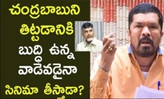 No one wants to make a film against Chandrababu Naidu: Posani Krishna Murali