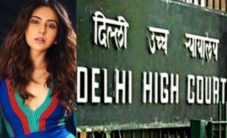Ensure that nothing related to Rakul Preet Singh is reported: Delhi High Court