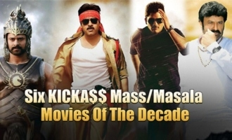 Six KICKA$$ Mass/Masala Movies Of The Decade