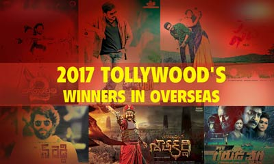 2017: Tollywood's winners in Overseas